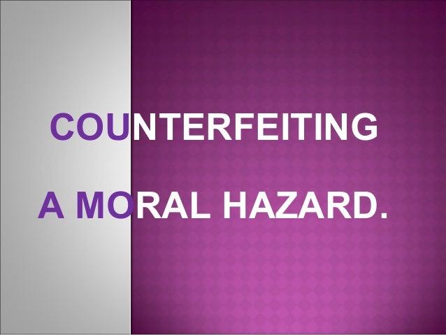 COUNTERFEITINGA MORAL HAZARD.