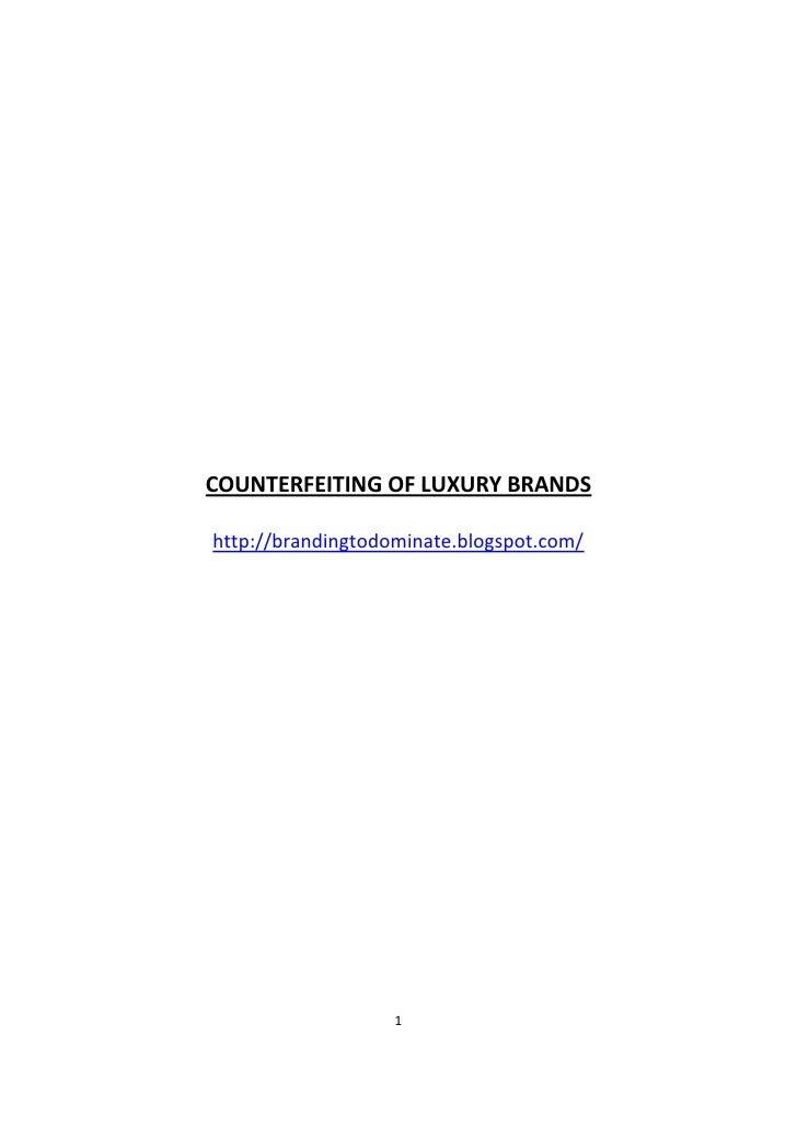 COUNTERFEITING OF LUXURY BRANDShttp://brandingtodominate.blogspot.com/                   1