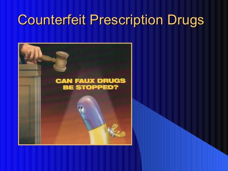 Counterfeit Prescription Drugs