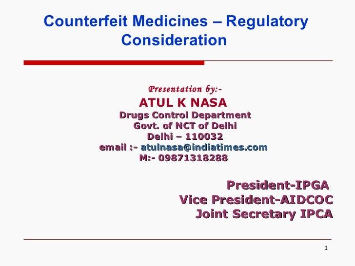 Presentation by:- ATUL K NASA   Drugs Control Department Govt. of NCT of Delhi Delhi – 110032 email :-  [email_address]   ...