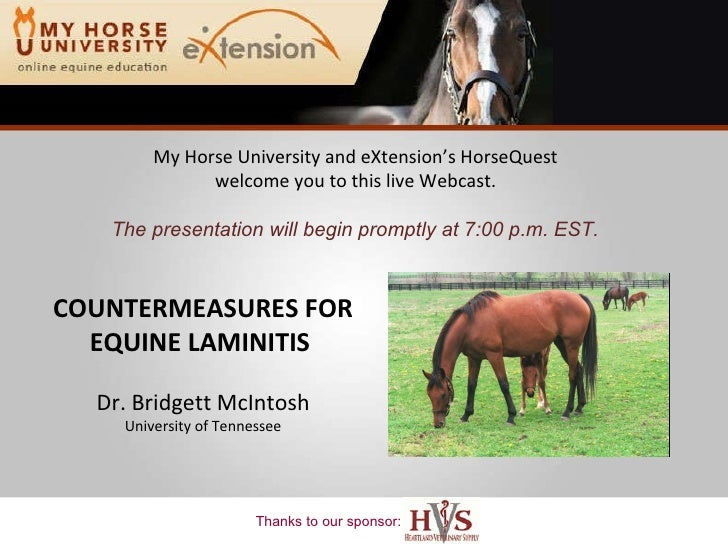 My Horse University and eXtension's HorseQuest  welcome you to this live Webcast.  The presentation will begin promptly at...