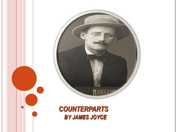 COUNTERPARTS    BY  JAMES JOYCE