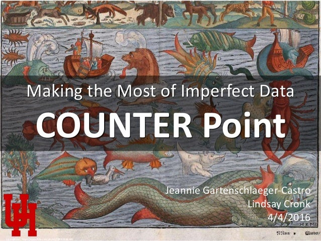 COUNTER Point Making the Most of Imperfect Data cc: amphalon - https://www.flickr.com/photos/72427312@N00 Jeannie Gartensc...