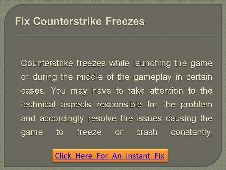 Counterstrike Freezes - Why Is the Game Freezing