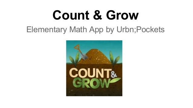 Count & Grow Elementary Math App by Urbn;Pockets