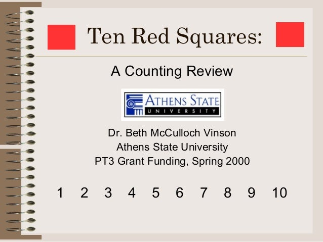 Ten Red Squares:           A Counting Review          Dr. Beth McCulloch Vinson            Athens State University        ...
