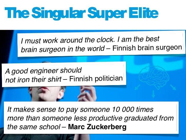 The Singular Super Elite                                         The Zuckerbergs and Jobs' of the future                  ...