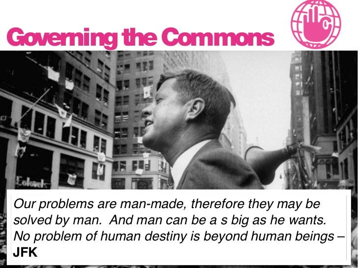 Governing the Commons                         Hobby groups have grown global. Communities are Do not pray for easy lives. ...
