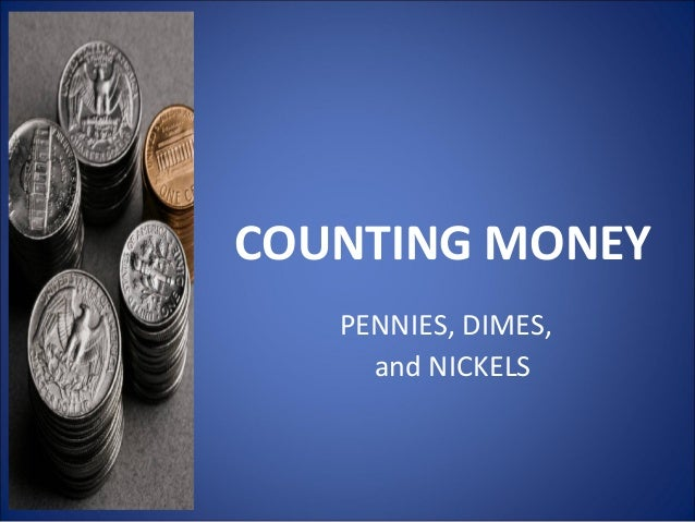 COUNTING MONEY PENNIES, DIMES, and NICKELS