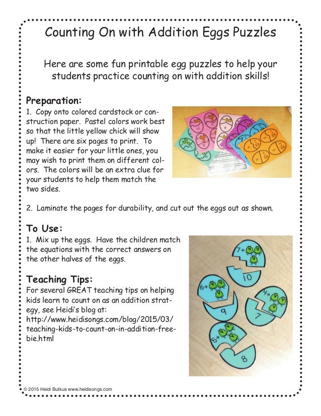 © 2015 Heidi Butkus www.heidisongs.com Counting On with Addition Eggs Puzzles Here are some fun printable egg puzzles to h...