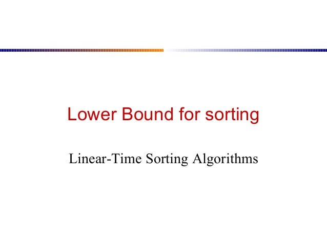 Lower Bound for sorting Linear-Time Sorting Algorithms
