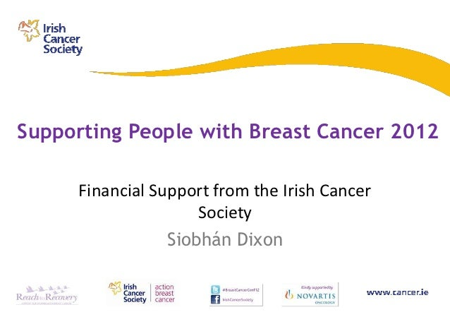 Supporting People with Breast Cancer 2012     Financial Support from the Irish Cancer                     Society         ...