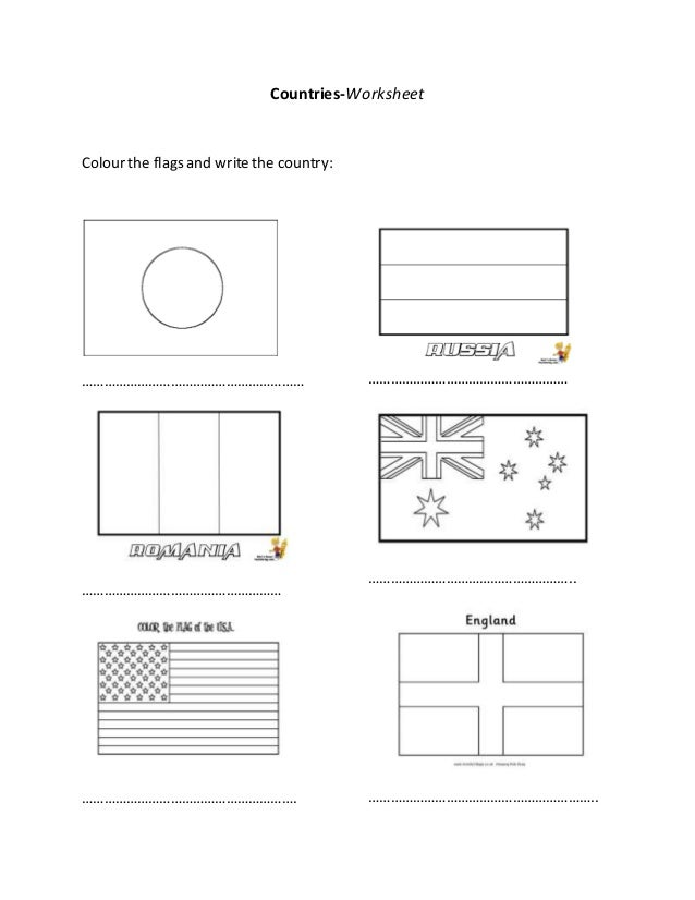 Countries-Worksheet Colour the flags and write the country: …………………………………………………… ……………………………………………… …………………………………………………. …...