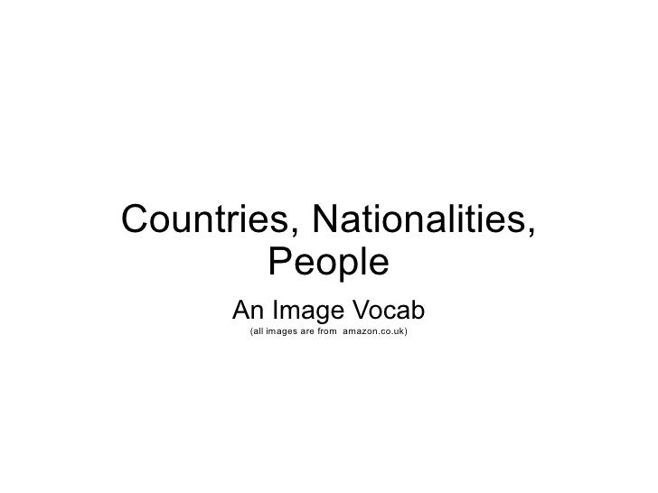 Countries, Nationalities,         People       An Image Vocab        (all images are from amazon.co.uk)