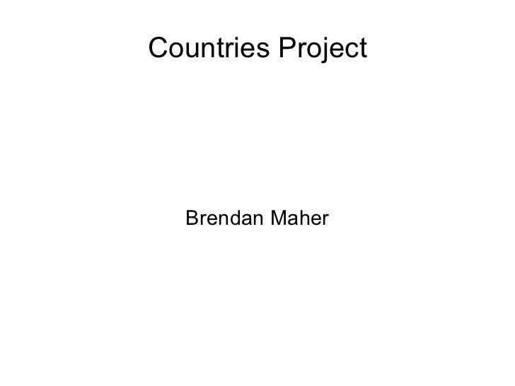 Countries Project Brendan Maher