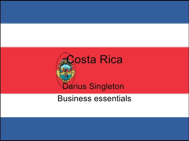 Costa Rica Darius Singleton  Business essentials