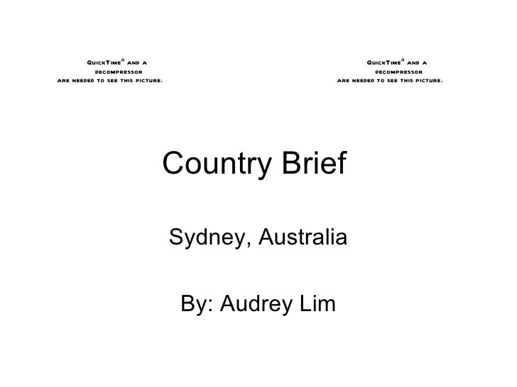 Country Brief  Sydney, Australia By: Audrey Lim