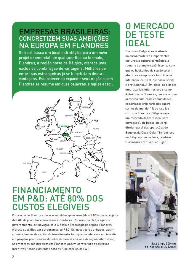 2 Empresas brasileiras: concretizem suas ambições na Europa em Flandres Se você busca um local estratégico para um novo pr...