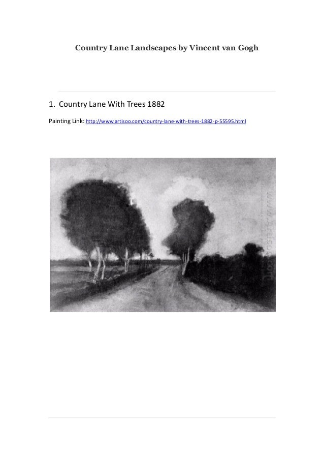 Country Lane Landscapes by Vincent van Gogh  1. Country Lane With Trees 1882 Painting Link: http://www.artisoo.com/country...
