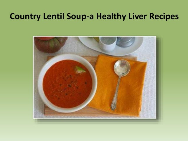 Country lentil soup a healthy liver recipes country lentil soup a healthy liver recipes forumfinder Image collections