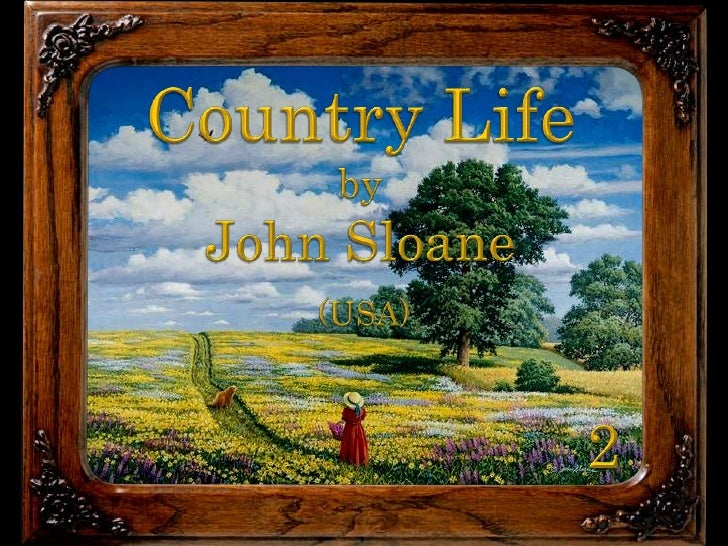 Country Life<br />by<br />John Sloane<br />(USA)<br />2<br />
