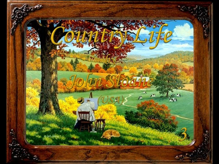 Country Life<br />by<br />John Sloane<br />(USA)<br />3<br />