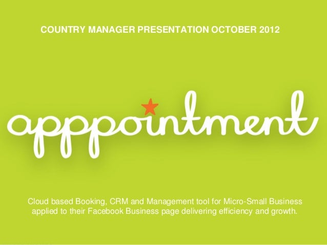 COUNTRY MANAGER PRESENTATION OCTOBER 2012Cloud based Booking, CRM and Management tool for Micro-Small Business applied to ...