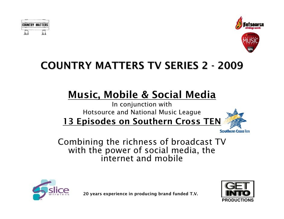 COUNTRY MATTERS TV SERIES 2 - 2009      Music, Mobile & Social Media                In conjunction with        Hotsource a...