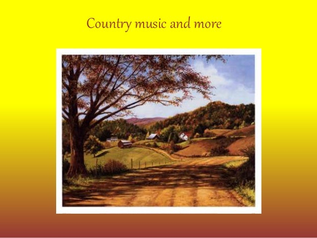 Country music and more