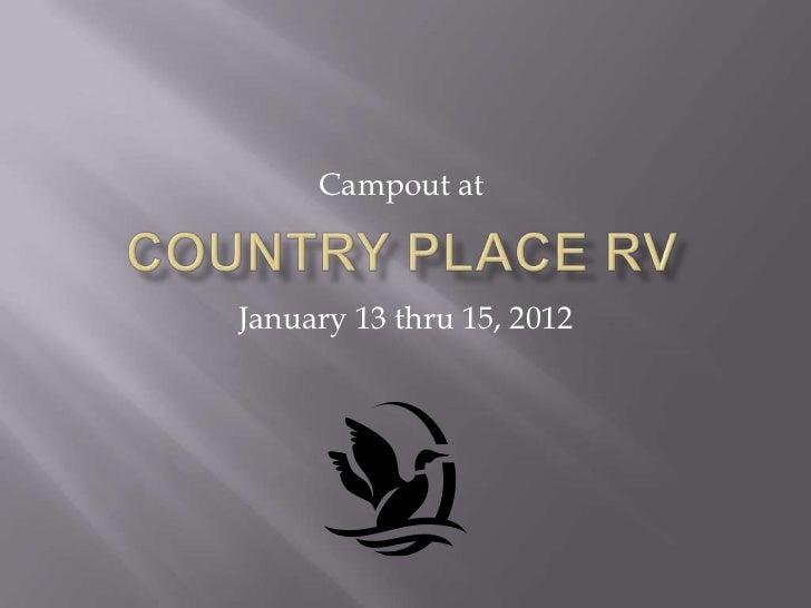 Campout atJanuary 13 thru 15, 2012