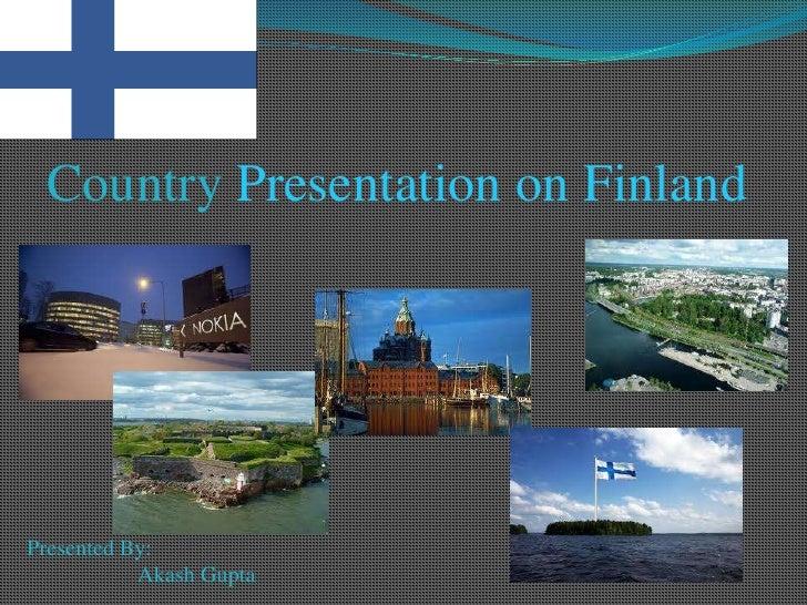 Country Presentation on Finland<br />Presented By:<br />                   Akash Gupta<br />