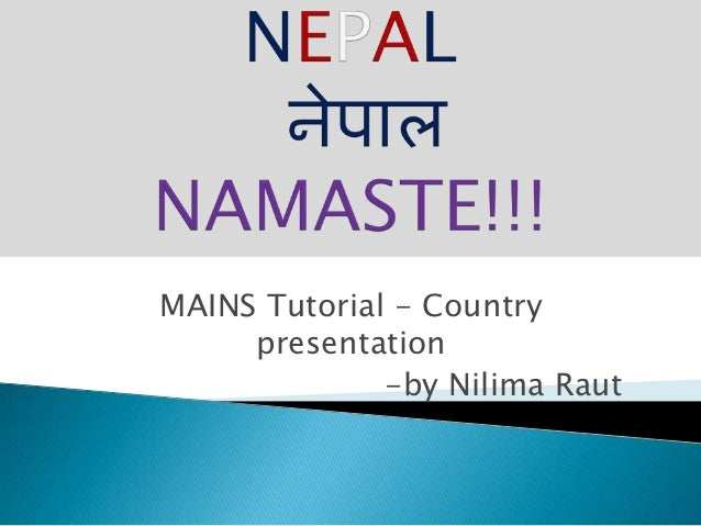 MAINS Tutorial - Country     presentation              -by Nilima Raut