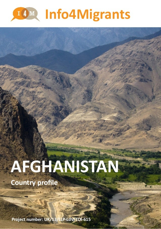 AFGHANISTAN Country profile Project number: UK/13/LLP-LdV/TOI-615 Info4Migrants