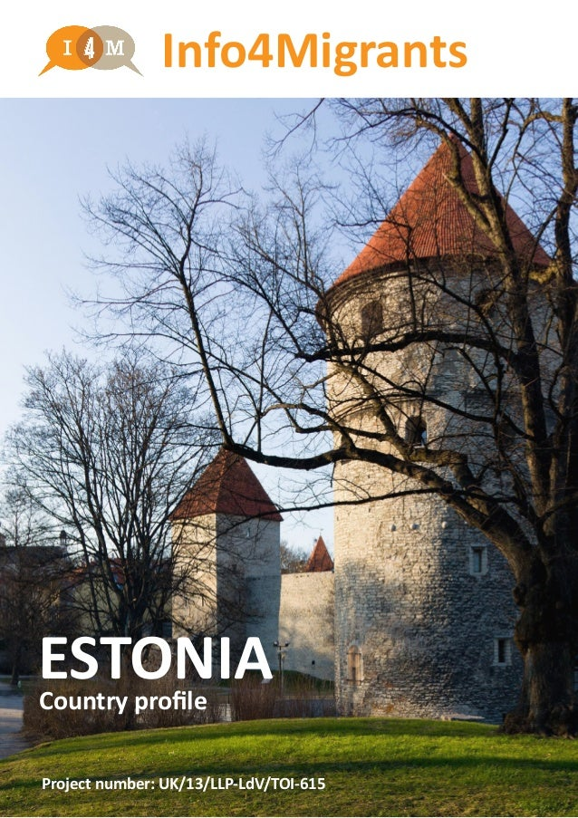 Info4Migrants ESTONIACountry profile Project number: UK/13/LLP-LdV/TOI-615