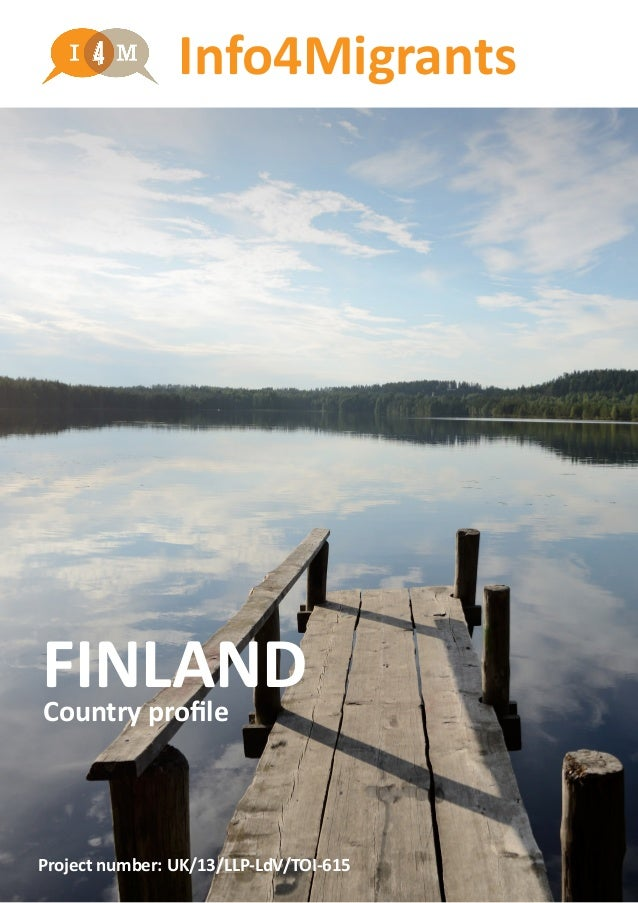FINLANDCountry profile Project number: UK/13/LLP-LdV/TOI-615 Info4Migrants