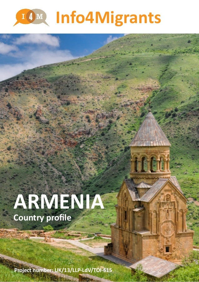 Info4Migrants ARMENIA Country profile Project number: UK/13/LLP-LdV/TOI-615