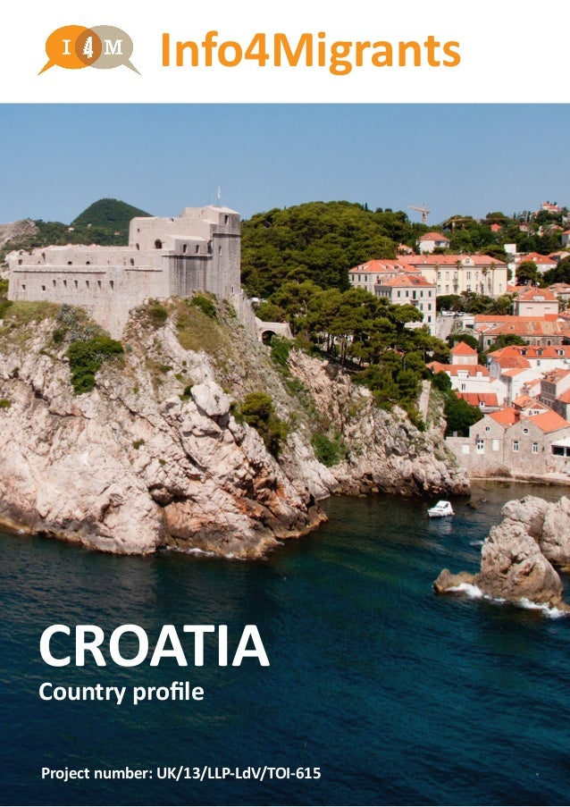 Info4Migrants CROATIA Country profile Project number: UK/13/LLP-LdV/TOI-615