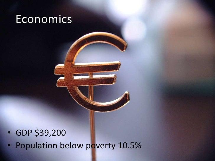 Economics<br />GDP $39,200<br />Population below poverty 10.5%<br />