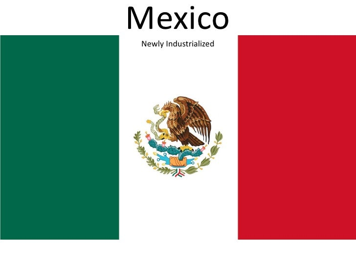 MexicoNewly Industrialized<br />