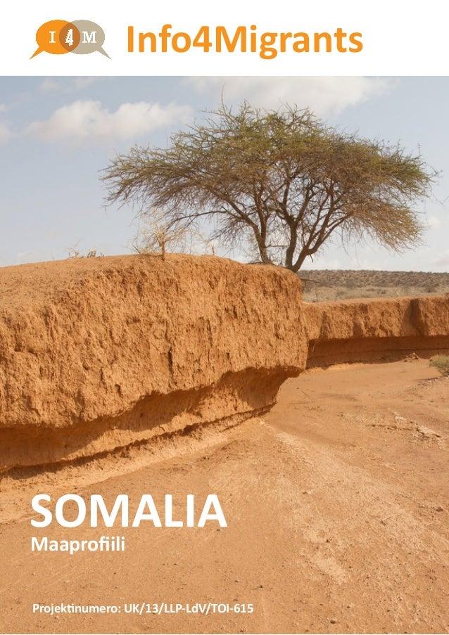 Info4Migrants SOMALIAMaaprofiili Projektinumero: UK/13/LLP-LdV/TOI-615