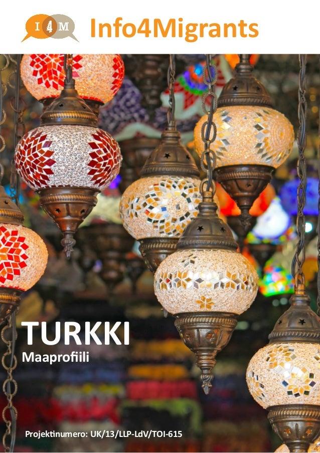 TURKKIMaaprofiili Projektinumero: UK/13/LLP-LdV/TOI-615 Info4Migrants