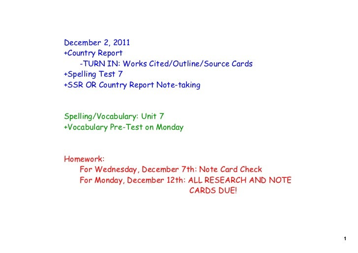 December 2, 2011+Country Report    -TURN IN: Works Cited/Outline/Source Cards+Spelling Test 7+SSR OR Country Report Note-t...