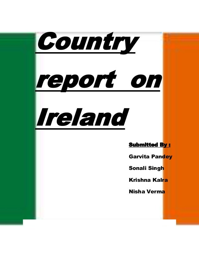 country report on  country report on submitted by garvita pandey sonali singh krishna kalra nisha verma