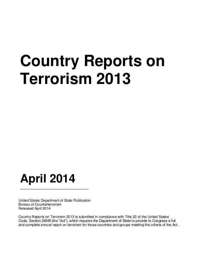 Country Reports on Terrorism 2013 April 2014 ________________________________ United States Department of State Publicatio...