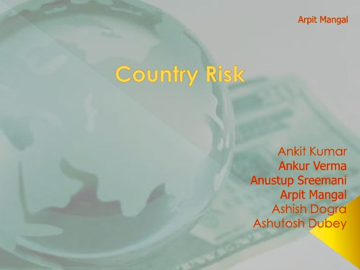    Country Risk Analysis is assessment of    potential risks and rewards from doing    business in country.   Country ri...