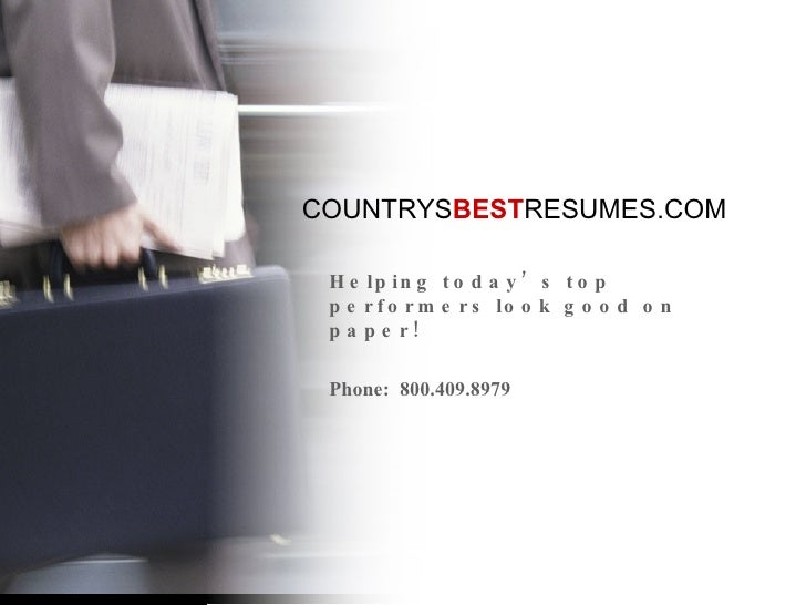 COUNTRYS BEST RESUMES.COM Helping   today's   top   performers   look   good   on   paper ! Phone:  800.409.8979