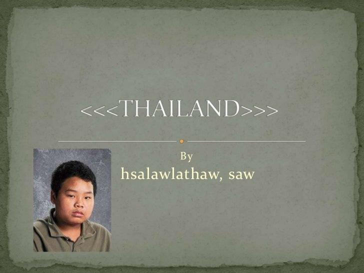 <<<THAILAND>>><br />By <br />hsalawlathaw, saw<br />