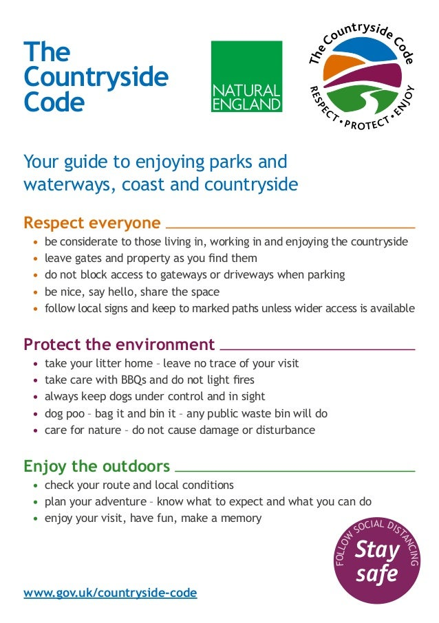 The Countryside Code Your guide to enjoying parks and waterways, coast and countryside  Respect everyone •	 be considerate...