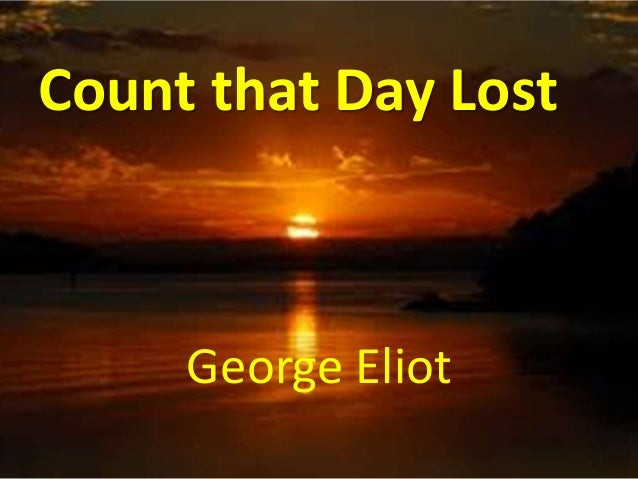 Count that Day LostGeorge Eliot