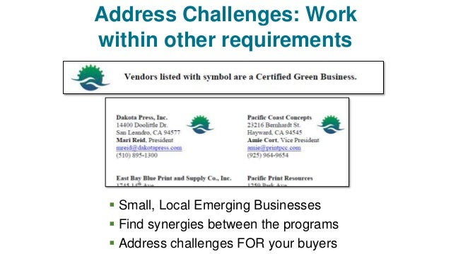 Address Challenges: Work within other requirements  Small, Local Emerging Businesses  Find synergies between the program...